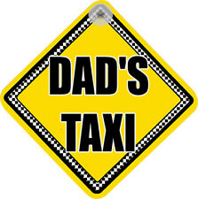 """"""" DAD'S TAXI """" FUNNY CAR SIGN FOR YOUR REAR WINDOW"""