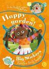 In The Night Garden: Happy Garden! Big Stickers Fun for L... by BBC Spiral bound