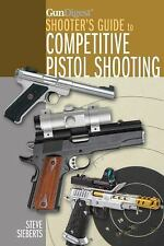Gun Digest Shooter's Guide to Competitive Pistol Shooting *BRAND NEW & FREE SHIP