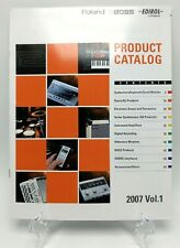 ROLAND BOSS EDIROL CATALOG 2007 inc keyboard / synths, pedals, drums, boards