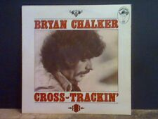 BRYAN CHALKER  Cross-Trackin'   LP  Great copy !!
