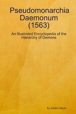 Pseudomonarchia Daemonum (1563) Johann Weyer/ Johann Weirus/ Johann Weir
