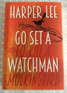 Go Set a Watchman by Harper Lee 1st Edition/1st Printing 2015 Hardback
