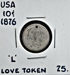 Love Token on 1876 United States 10 Cents - 'L'