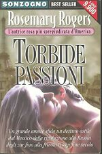 TORBIDE PASSIONI - ROSEMARY ROGERS