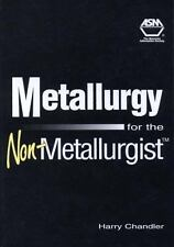 Metallurgy for the Non-Metallurgist (#06169G), Harry Chandler, Acceptable Book
