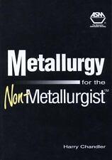 Metallurgy for the Non-Metallurgist [#06169G]
