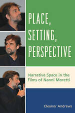 NEW Place, Setting, Perspective: Narrative Space in the Films of Nanni Moretti