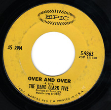 "Dave Clark Five Epic 5-9863 ""OVER AND OVER"" (GREAT ROCK N ROLL) FREE SHIPPING"