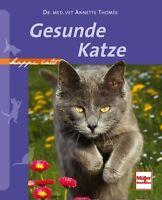Gesunde Katze Ursache Krankheiten Hausmittel Homöopathie Tierarzt Krankheit Buch