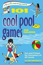 101 Cool Pool Games for Children: Fun and Fitness for Swimmers of All Levels:...