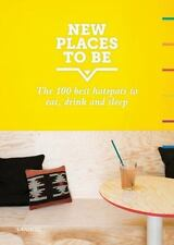 New Places to Be : 100 Best Hotspots for Food, Drinks, Sleep and...  (ExLib)