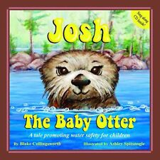 Josh The Baby Otter by Blake Collingsworth