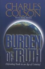 Burden of Truth: Defending the Truth in a World That Doesn't Believe It