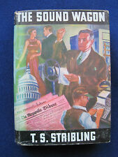 THE SOUND WAGON by T. S. STRIBLING A Novel of American Business FIRST EDITION