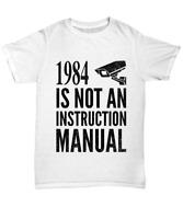 Funny Libertarian T Shirt 1984 Is Not An Instruction Manual - Unisex Tee
