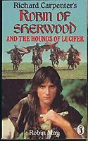 Robin of Sherwood and the Hounds of Lucifer by May, Robin