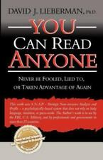 You Can Read Anyone : Never Be Fooled, Lied to, or Taken Advantage of Again