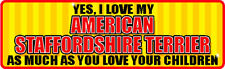 Yes I Love My American Staffordshire Terrier Sticker