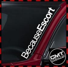 Because Escort Car/Van Windscreen Decal Sticker Ford - 17 Colours 550mm