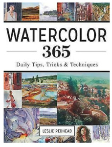 Watercolour 365 Daily Tips, Tricks & Techniques, Leslie Redhead