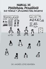 Manual de Psicodrama PedagÓGico Sus TÉCnicas y Aplicaciones para Iniciantes...