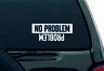 "No problem funny decal bumper sticker vinyl off road 4x4 diesel truck jeep mud """