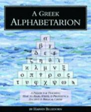 A Greek Alphabetarion: A Primer for Teaching How to Read, Write & Pronounce Anci