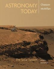 Astronomy Today Vol 1: The Solar System (6th Edition), Eric Chaisson, Steve McMi