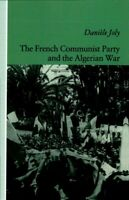 French Communist Party and the Algerian War, Paperback by Joly, Daniele, Bran...
