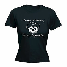 ERR IS HUMAN ARR IS PIRATE WOMENS T-SHIRT rum funny mothers day gift present for