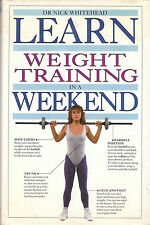 Learn Weight Training in a Weekend by Nick Whitehead AUS SELLER - FAST POST!!