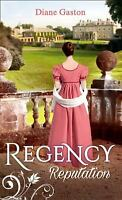 Regency Reputation: A Reputation for Notoriety / A Marriage of Notoriety (Mills