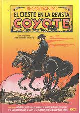 RECORDANDO EL OESTE EN LA REVISTA EL COYOTE. EDT. TAPA DURA. 424 PAGINAS