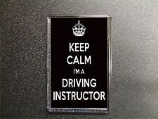 KEEP CALM I'M A DRIVING INSTRUCTOR FRIDGE MAGNET BIRTHDAY GIFT
