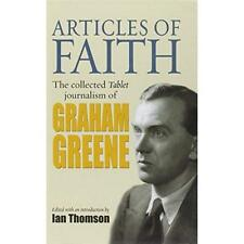 Articles of Faith: The Collected Tablet Journalism of G - Hardcover NEW Greene,
