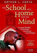 The School as a Home for the Mind: Creating Mindful Curriculum, Instruction, and