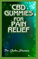 CBD Gummies for Pain relief: A ton of details on all you need to know about h...
