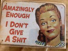 Funny Metal Sign:I Don't Give A Shit,retro Metal Aluminium/ Rare Collectible
