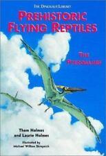 Prehistoric Flying Reptiles: The Pterosaurs (Dinosaur Library)