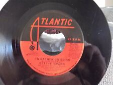 BETTE SWANN ON ATLANTIC RECORDS I'D RATHER GO BLIND / TODAY I STARTED LOVING YOU