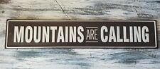 MOUNTAINS ARE CALLING Metal Sign Wall Art Cabin Country street home wall decor
