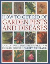 How To Get Rid Of Garden Pests & Diseases,Andrew Mikolajski