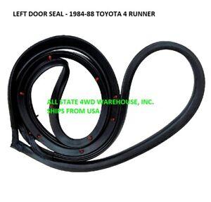 Toyota 4 Runner or Pickup 1984-88 Weatherstrip Door Seal Rubber Left Driver Side