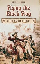 Flying the Black Flag: A Brief History of Piracy-ExLibrary
