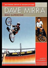 Dave Mirra: BMX Superstar (Extreme Sports Biographies) by Aaron Rosenberg