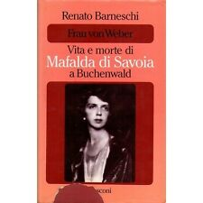 LIBRI - Vita e morte di Mafalda di Savoia a Buchenwald