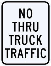 NO THRU TRUCK TRAFFIC SIGN REAL - DOT Engineer Grade Reflective Aluminum 18 x 24