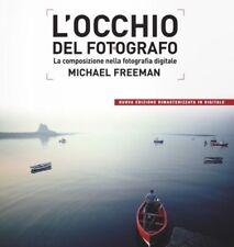 Michael Freeman L'occhio Del Fotografo