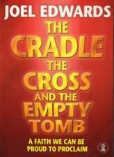The Cradle, the Cross and the Empty Tomb: Sharing Your Faith with Confidence,Jo